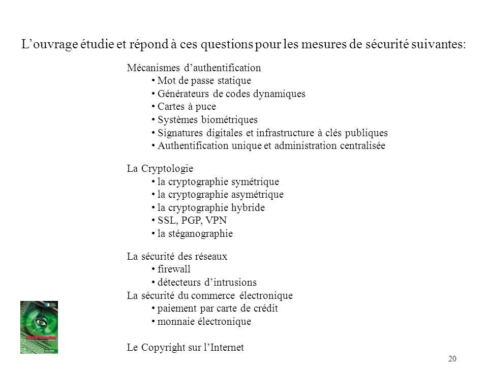 L'ouvrage étudie et répond à ces questions pour les mesures de sécurité suivantes:
