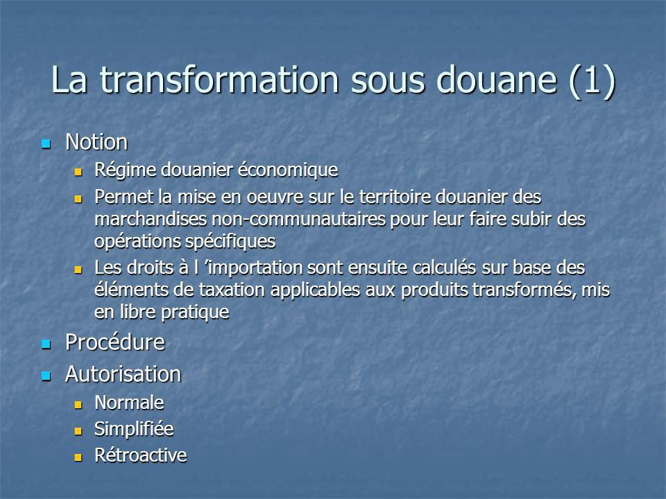 La transformation sous douane (1)