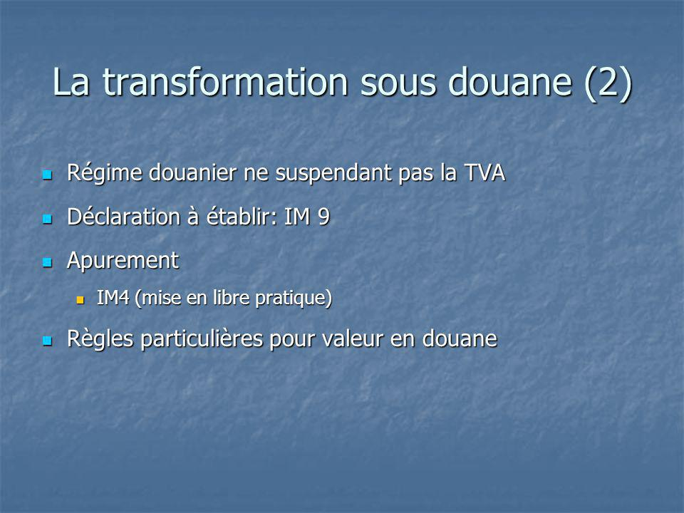 La transformation sous douane (2)