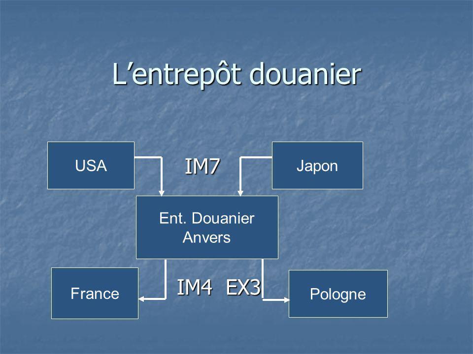 L'entrepôt douanier IM7 IM4 EX3 USA Japon Ent. Douanier Anvers France