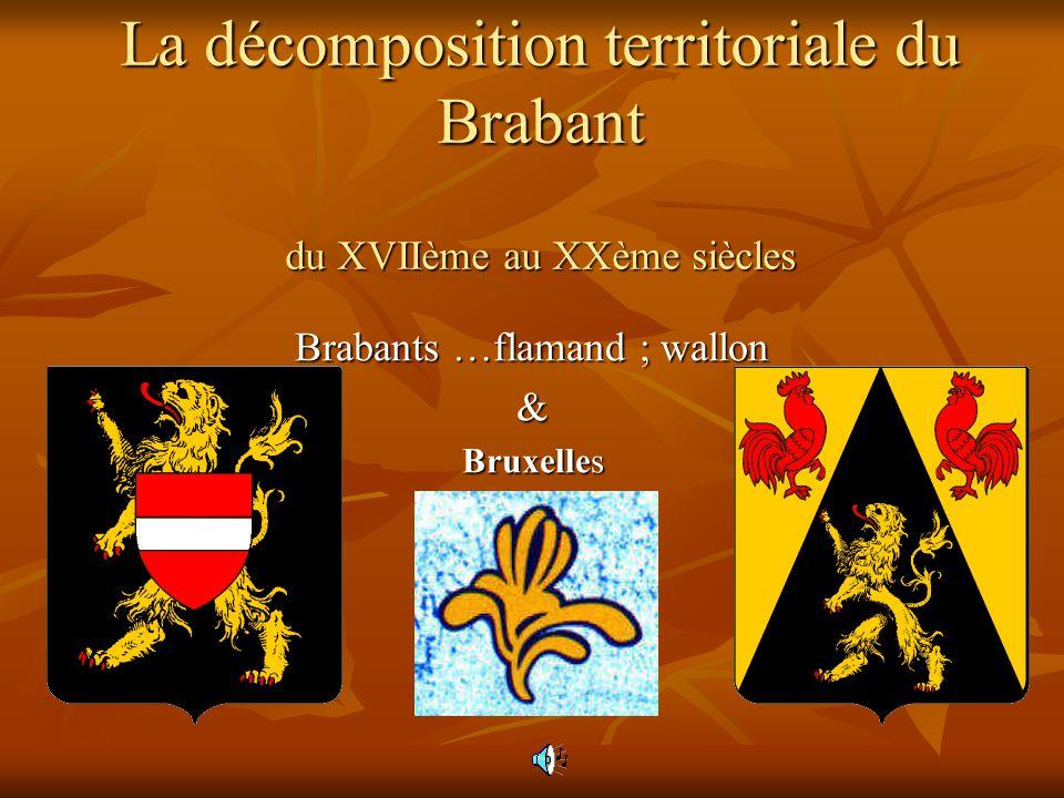 La décomposition territoriale du Brabant du XVIIème au XXème siècles