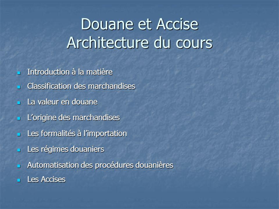 Douane et Accise Architecture du cours