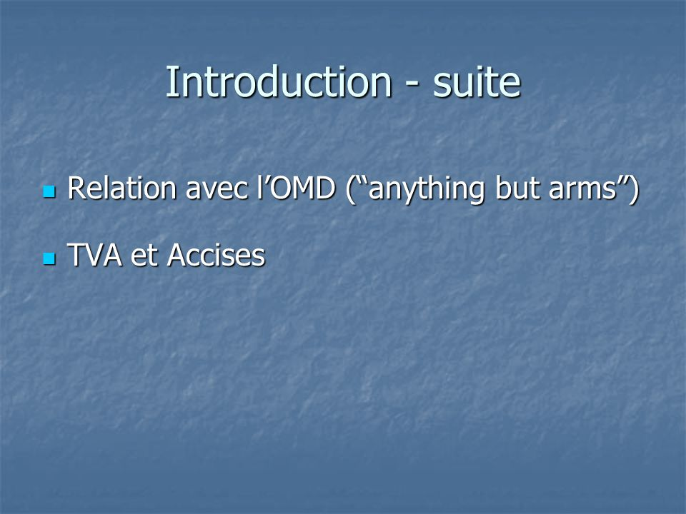 Introduction - suite Relation avec l'OMD ( anything but arms )