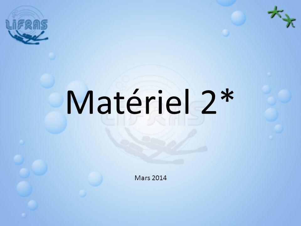 Matériel 2* Mars 2014