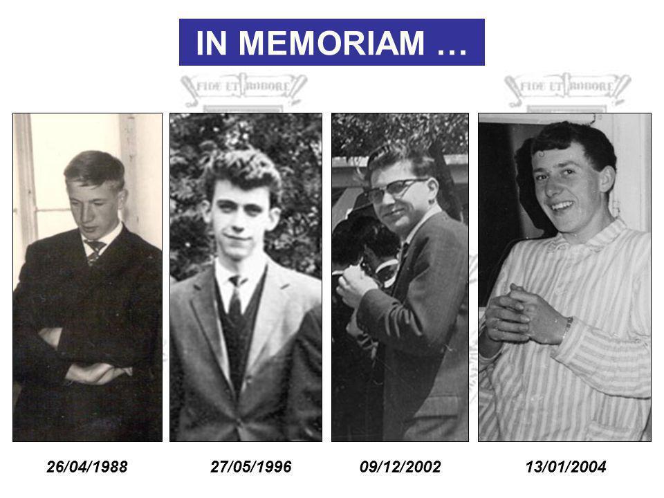 IN MEMORIAM … 26/04/1988 27/05/1996 09/12/2002 13/01/2004