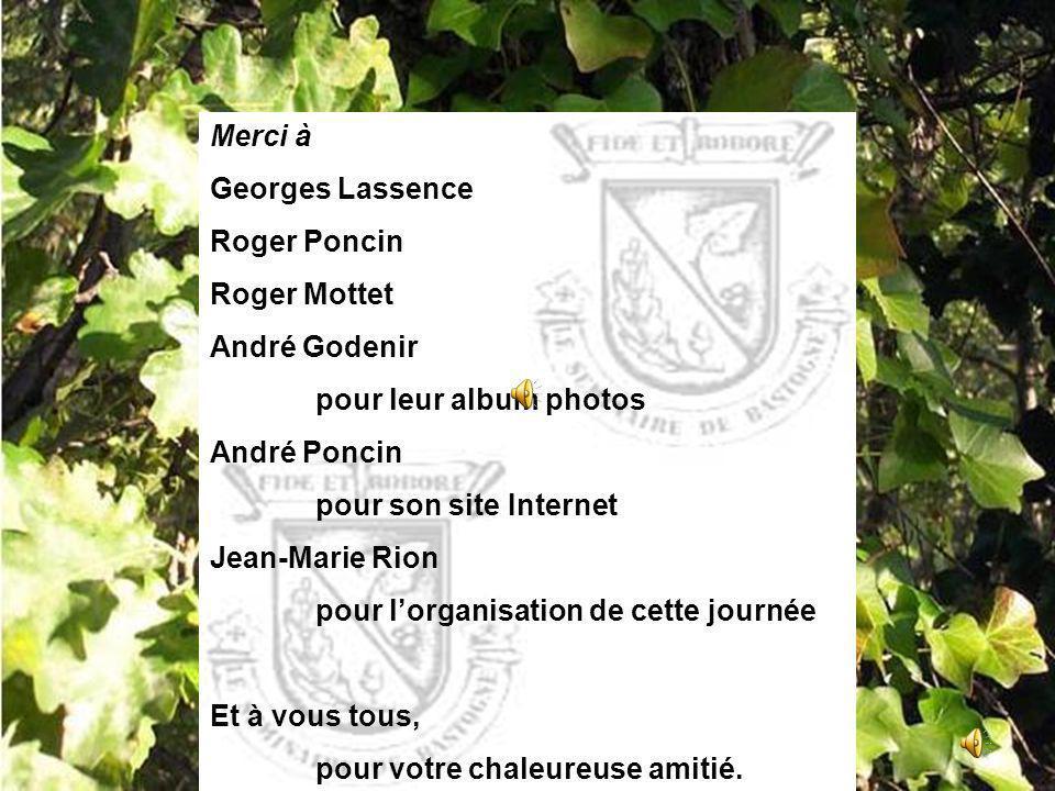 Merci à Georges Lassence. Roger Poncin. Roger Mottet. André Godenir. pour leur album photos. André Poncin.