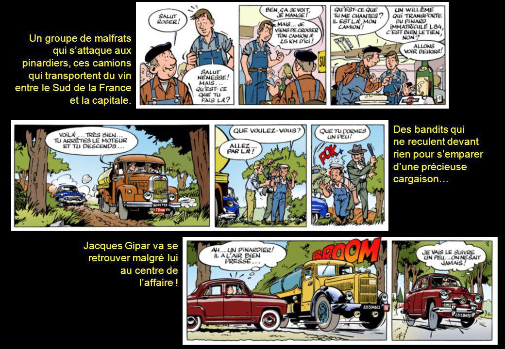 Un groupe de malfrats qui s'attaque aux pinardiers, ces camions qui transportent du vin entre le Sud de la France et la capitale.