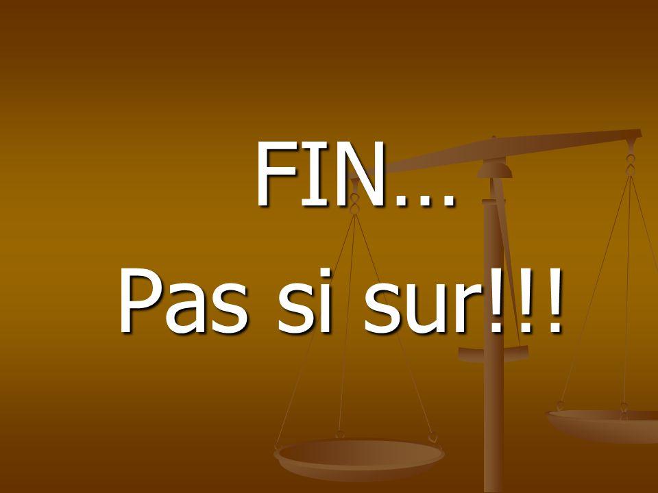 FIN… Pas si sur!!!