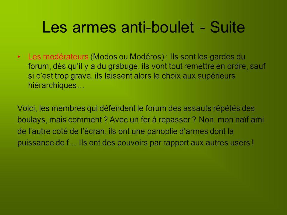 Les armes anti-boulet - Suite