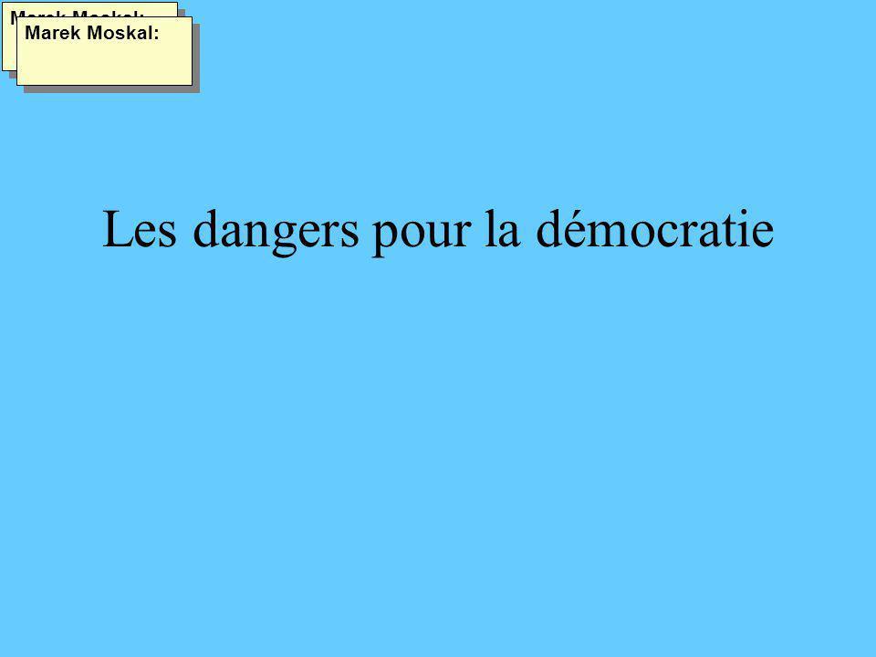 Les dangers pour la démocratie