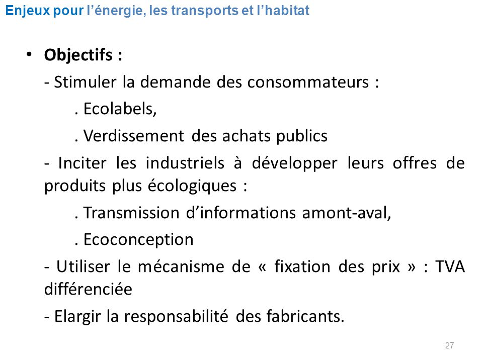 - Stimuler la demande des consommateurs : . Ecolabels,