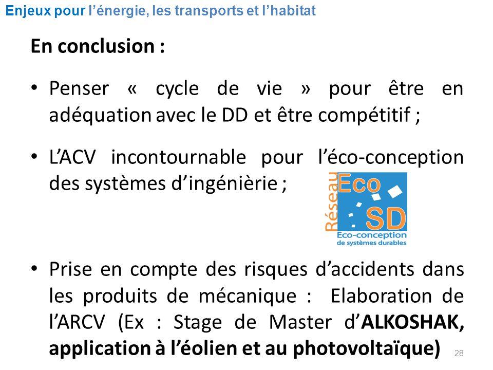 L'ACV incontournable pour l'éco-conception des systèmes d'ingénièrie ;