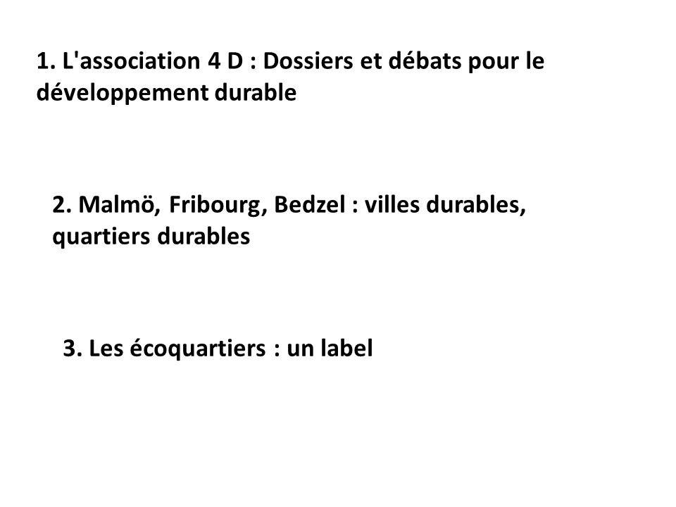 1. L association 4 D : Dossiers et débats pour le développement durable