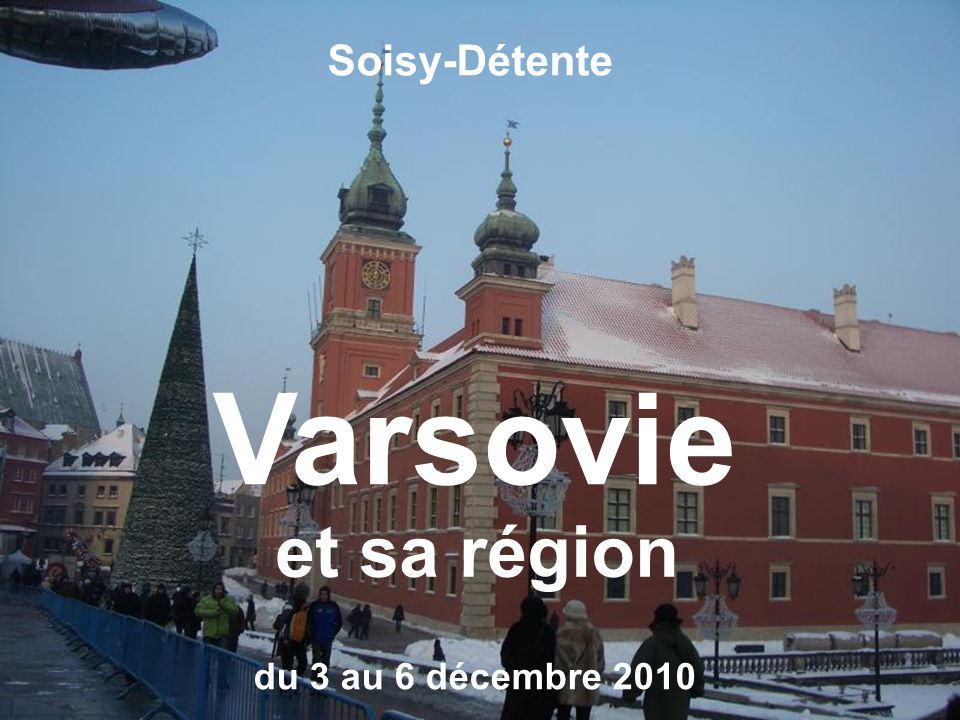 Soisy-Détente Varsovie et sa région du 3 au 6 décembre 2010