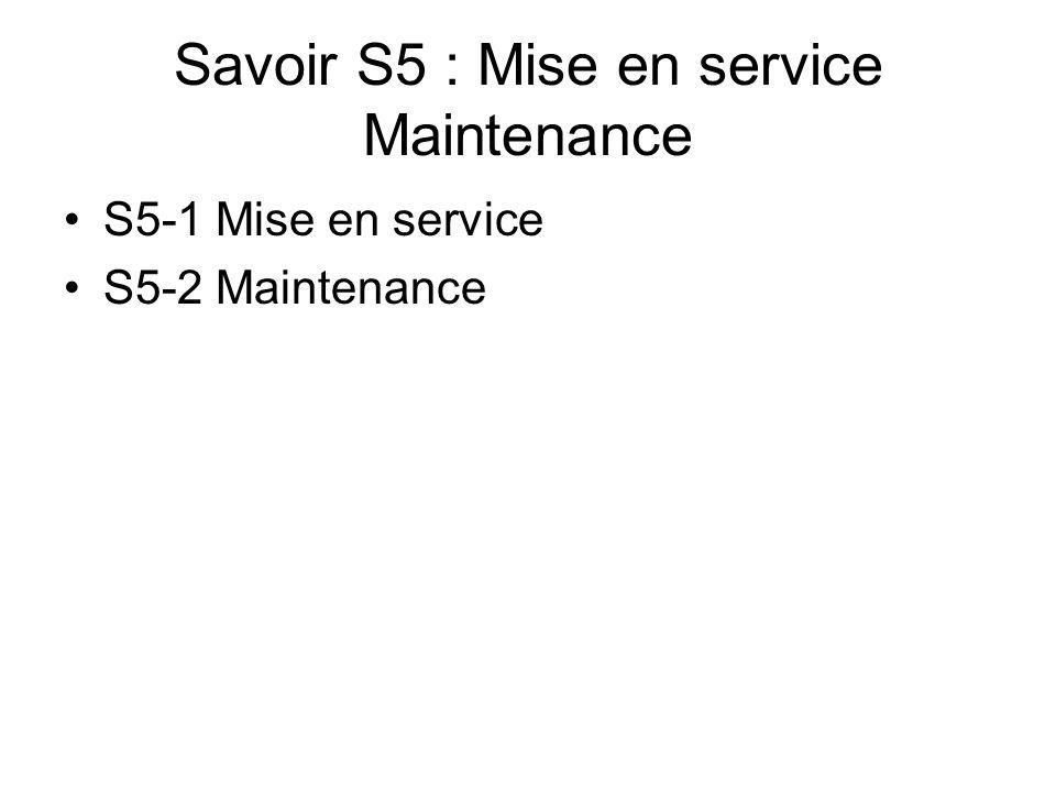 Savoir S5 : Mise en service Maintenance