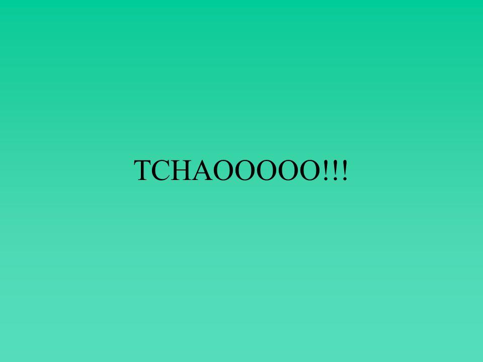TCHAOOOOO!!!