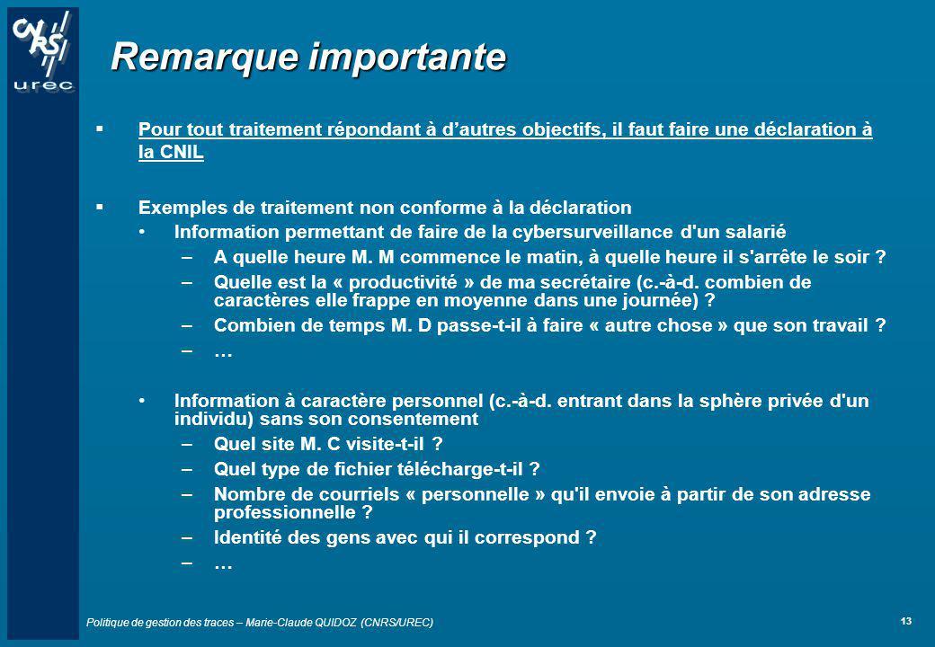Remarque importante Pour tout traitement répondant à d'autres objectifs, il faut faire une déclaration à la CNIL.