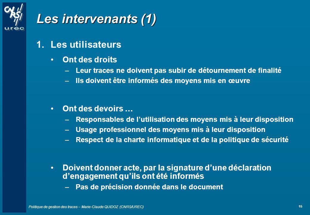Les intervenants (1) Les utilisateurs Ont des droits Ont des devoirs …