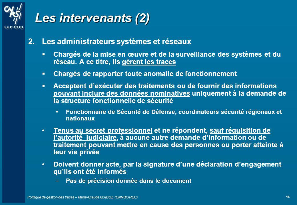 Les intervenants (2) Les administrateurs systèmes et réseaux