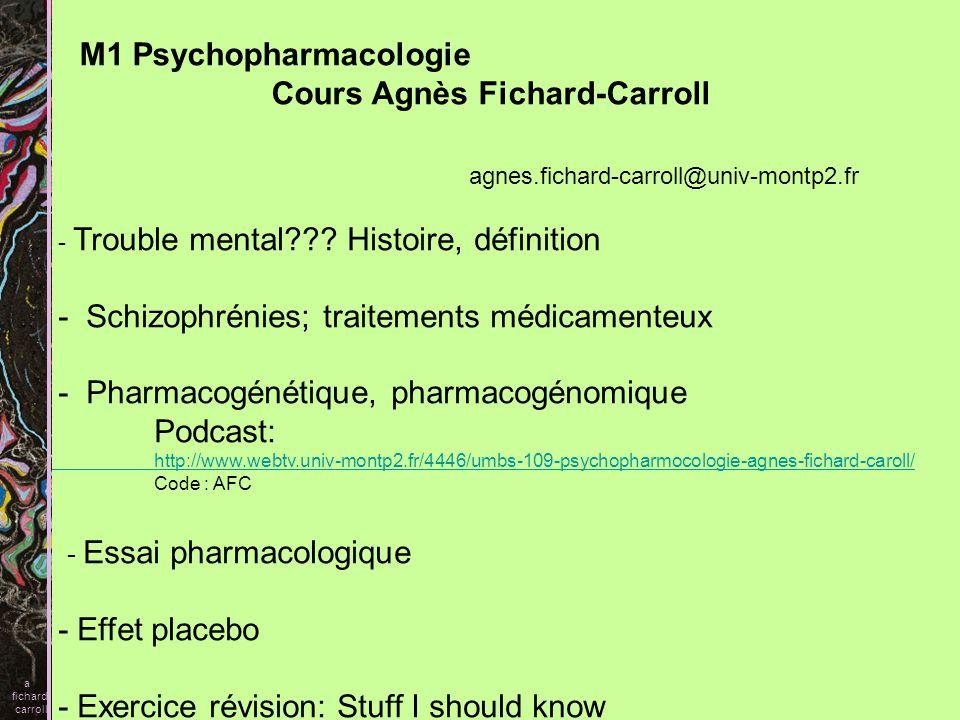 M1 Psychopharmacologie Cours Agnès Fichard-Carroll