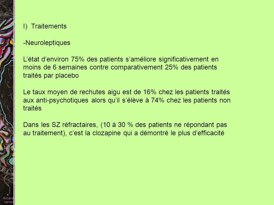 I) Traitements Neuroleptiques