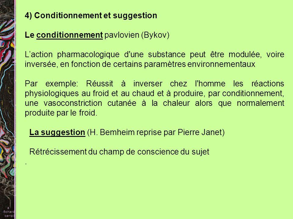 4) Conditionnement et suggestion Le conditionnement pavlovien (Bykov)