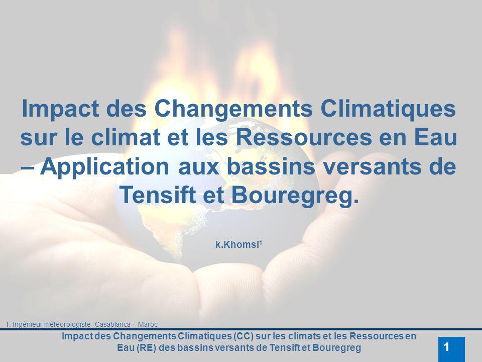 Impact des Changements Climatiques sur le climat et les Ressources en Eau – Application aux bassins versants de Tensift et Bouregreg.