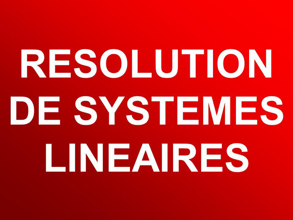 RESOLUTION DE SYSTEMES LINEAIRES