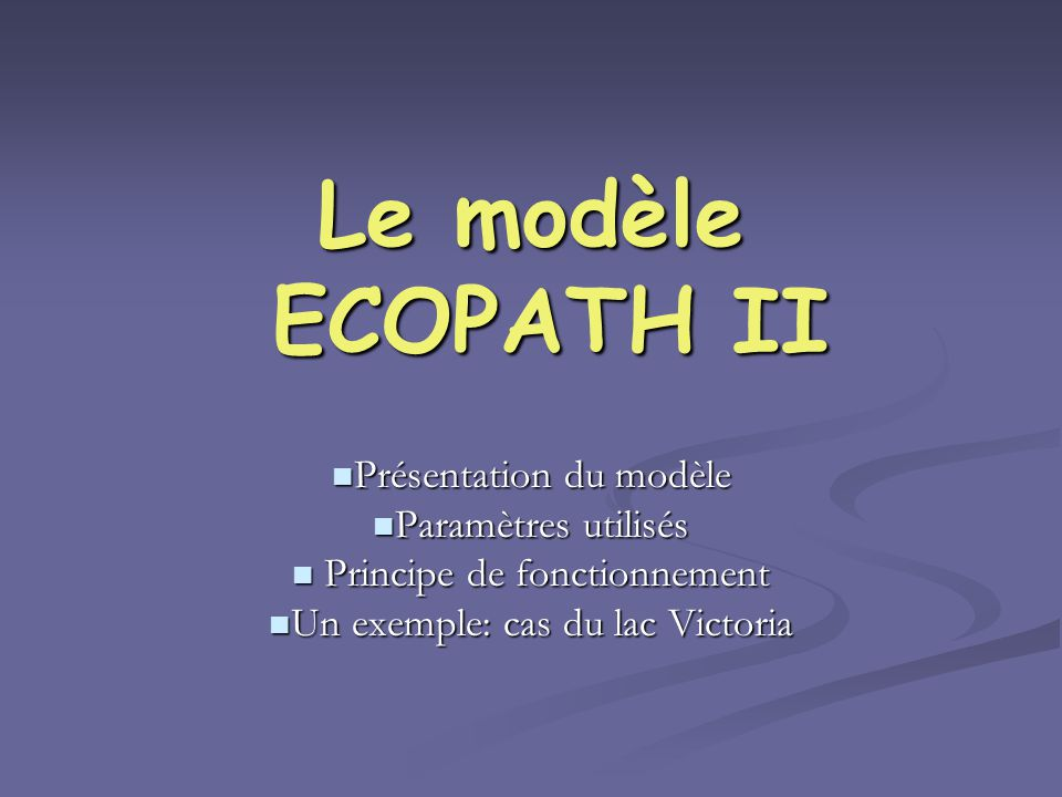 Le modèle ECOPATH II Présentation du modèle Paramètres utilisés