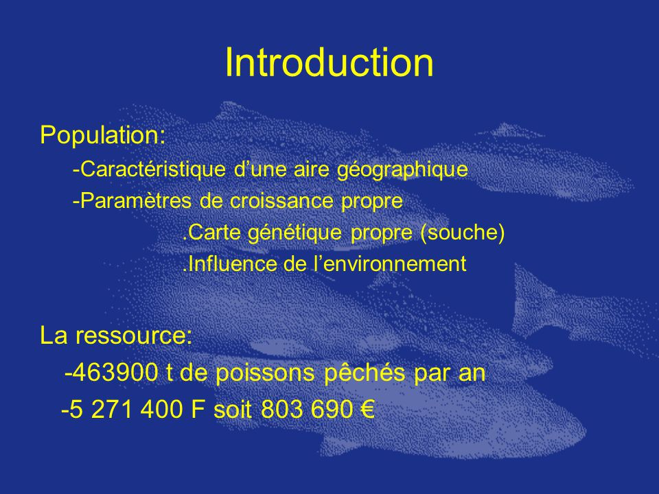 Introduction Population: La ressource:
