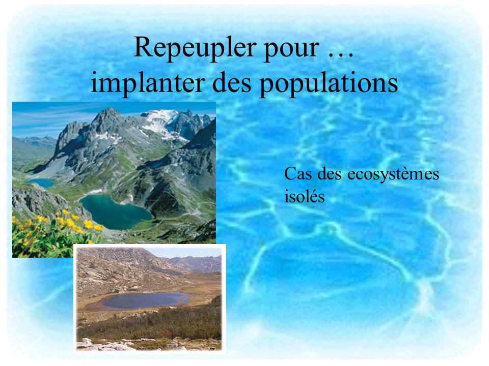 Repeupler pour … implanter des populations