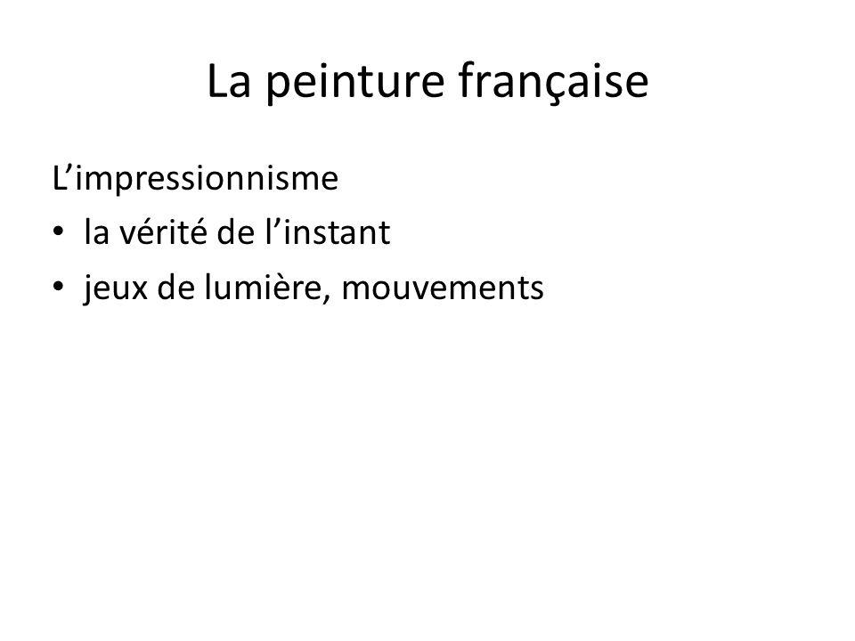 La peinture française L'impressionnisme la vérité de l'instant