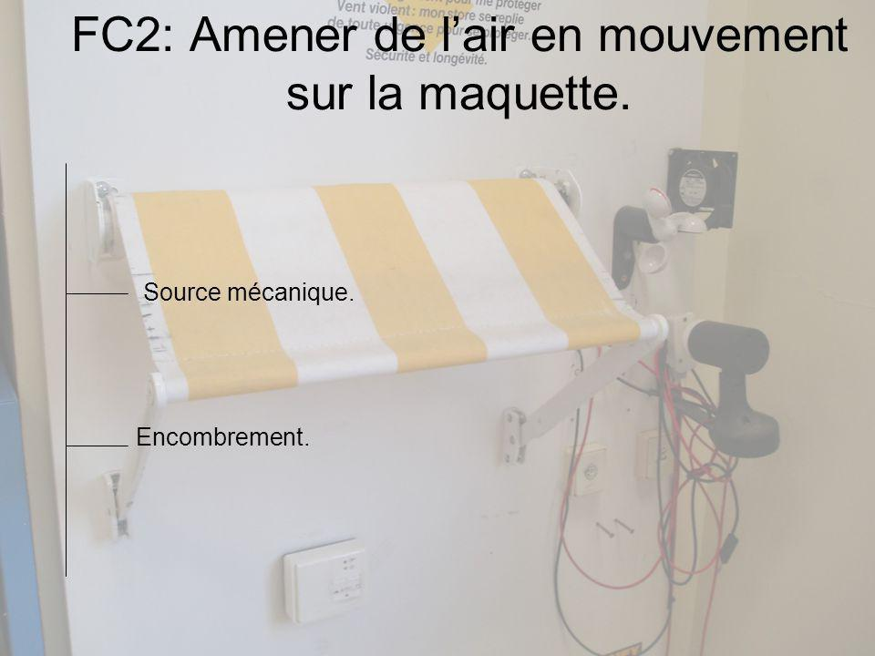 FC2: Amener de l'air en mouvement sur la maquette.