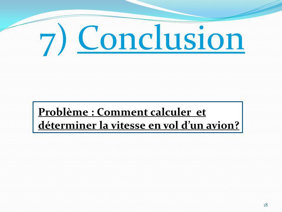 7) Conclusion Problème : Comment calculer et déterminer la vitesse en vol d'un avion