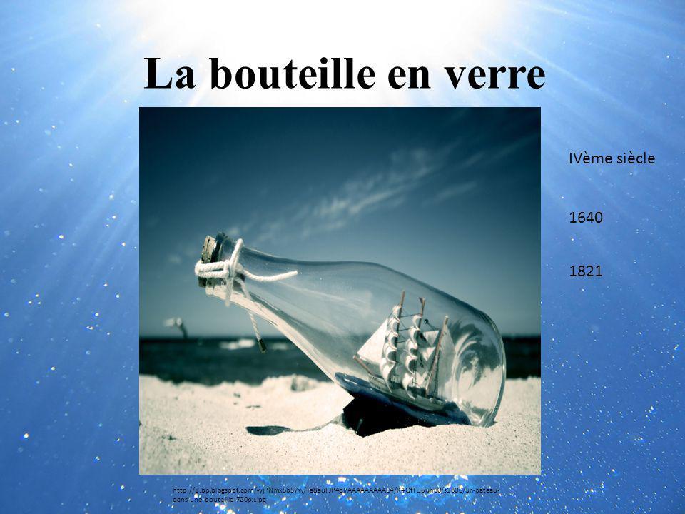 La bouteille en verre IVème siècle 1640 1821