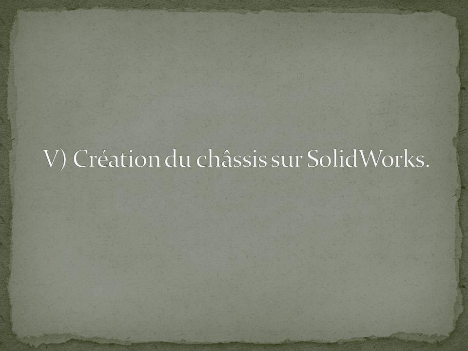 V) Création du châssis sur SolidWorks.