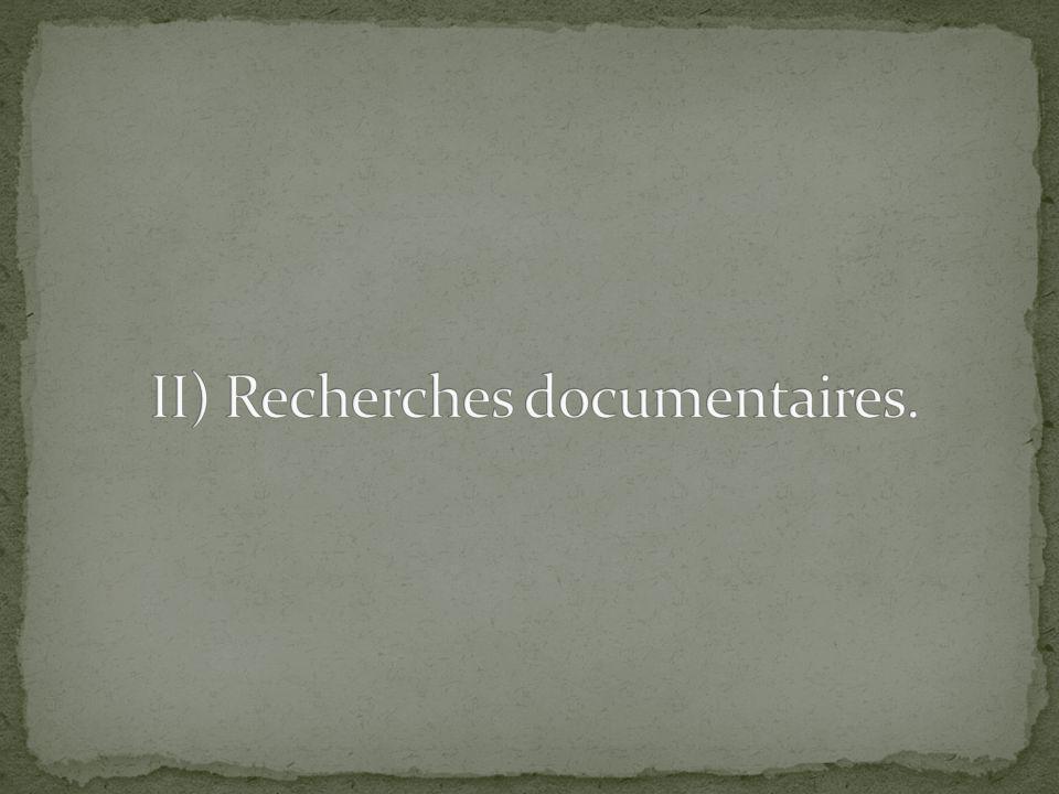II) Recherches documentaires.