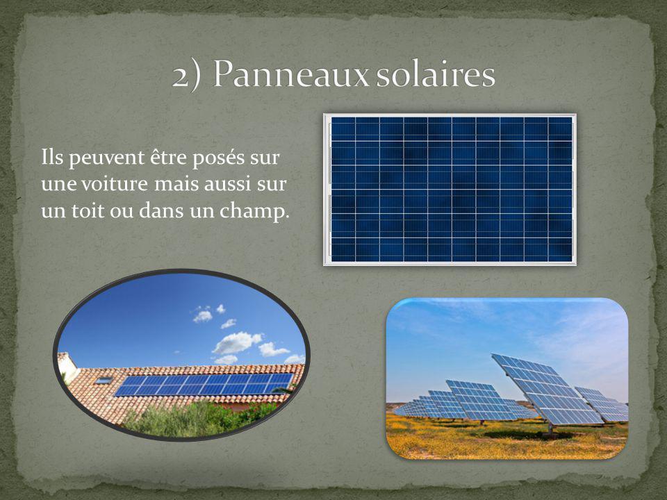 2) Panneaux solaires Ils peuvent être posés sur