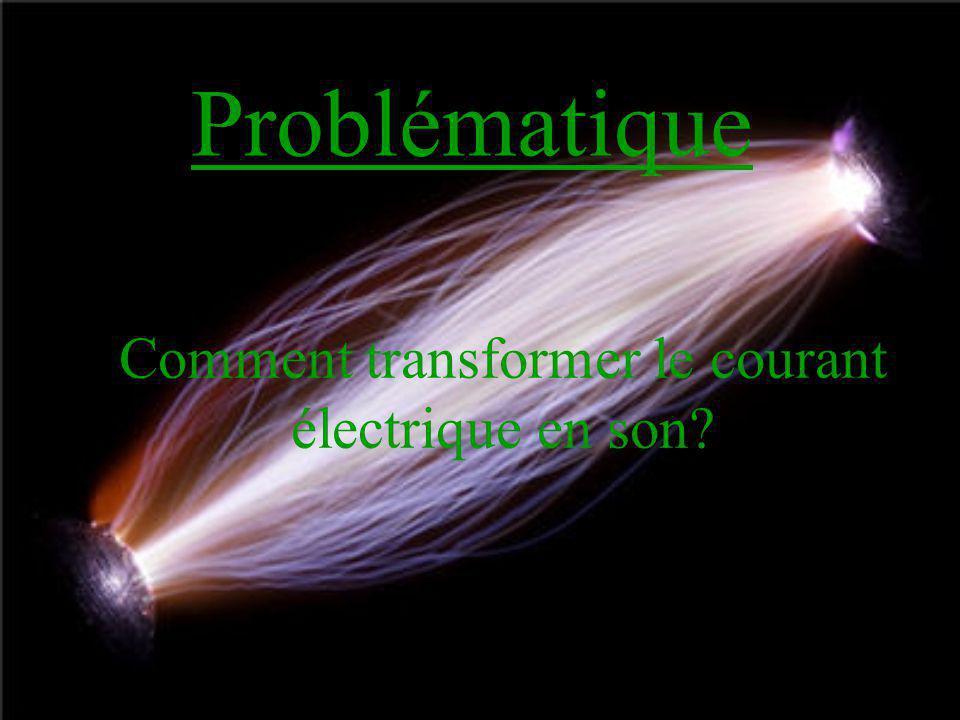 Comment transformer le courant électrique en son