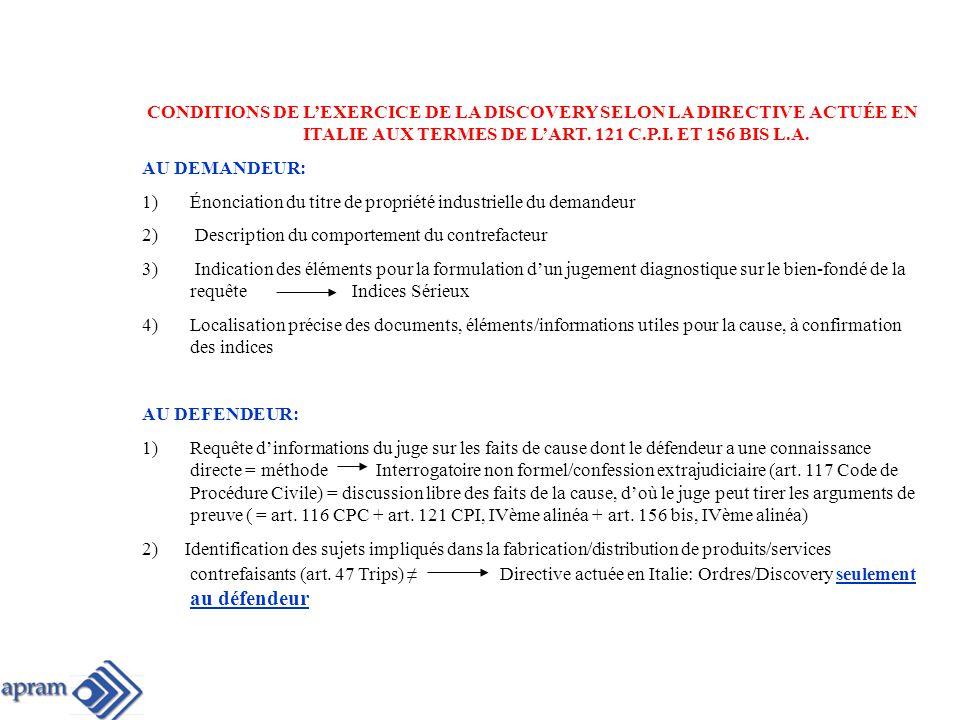 CONDITIONS DE L'EXERCICE DE LA DISCOVERY SELON LA DIRECTIVE ACTUÉE EN ITALIE AUX TERMES DE L'ART. 121 C.P.I. ET 156 BIS L.A.