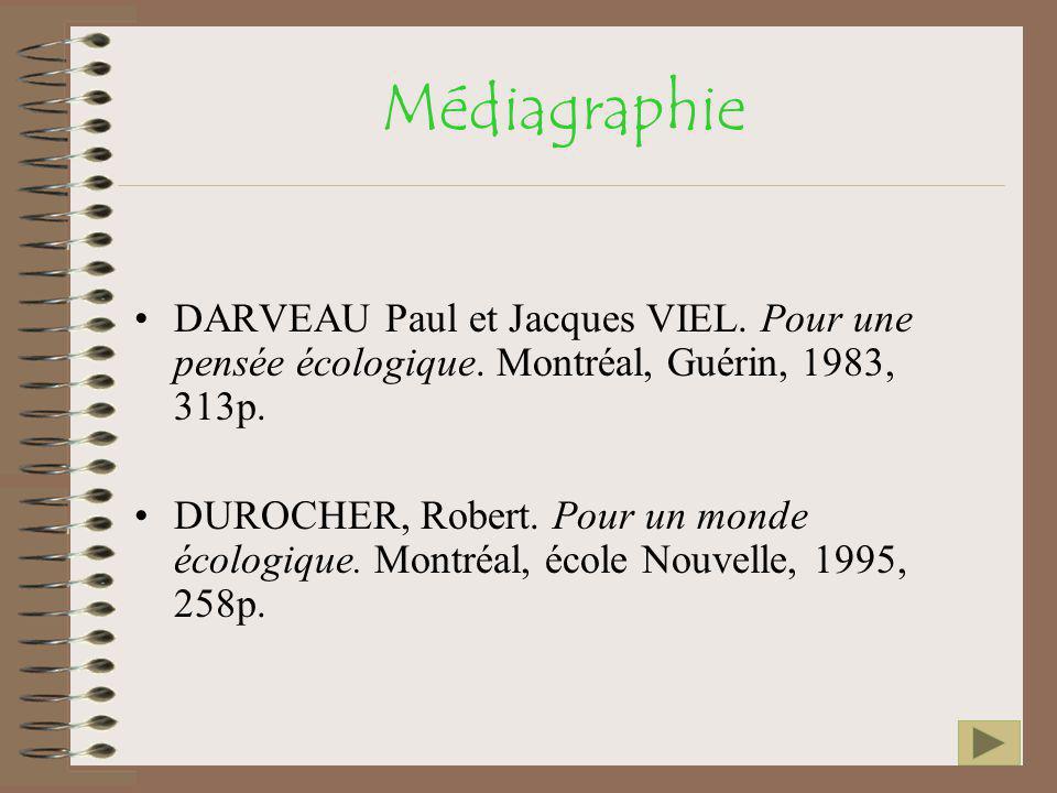 Médiagraphie DARVEAU Paul et Jacques VIEL. Pour une pensée écologique. Montréal, Guérin, 1983, 313p.