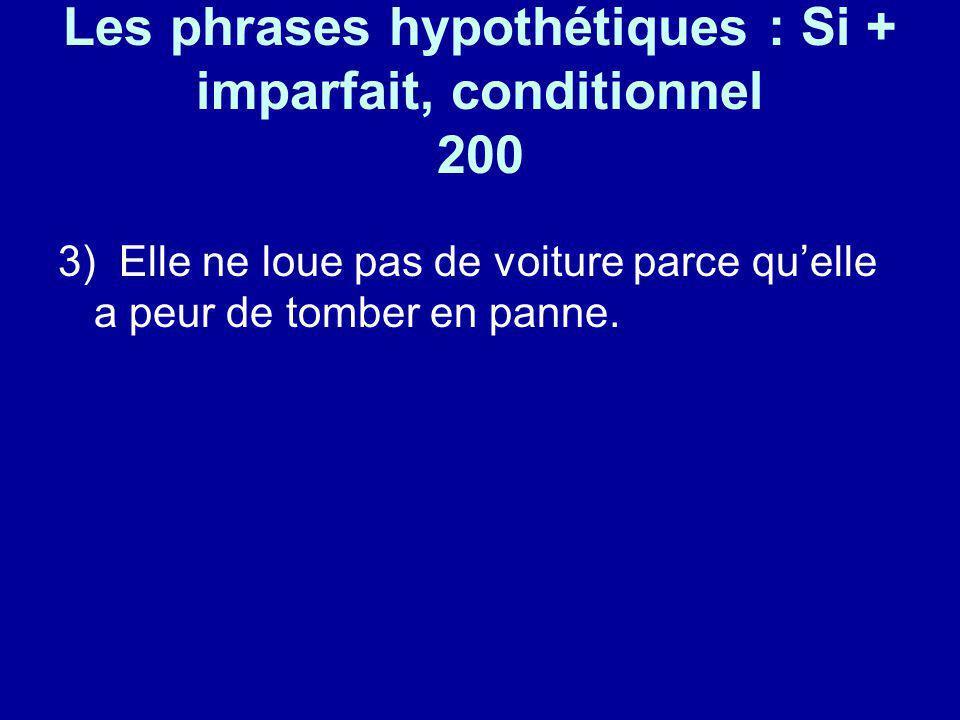 Les phrases hypothétiques : Si + imparfait, conditionnel 200