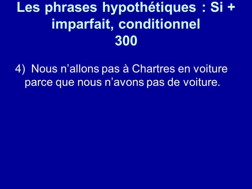 Les phrases hypothétiques : Si + imparfait, conditionnel 300