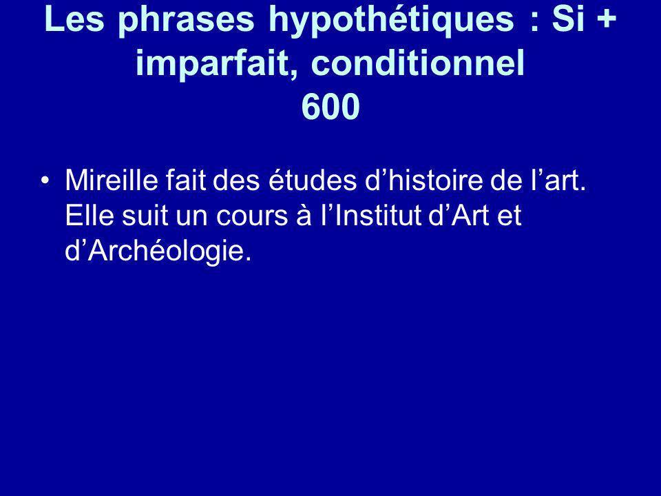 Les phrases hypothétiques : Si + imparfait, conditionnel 600