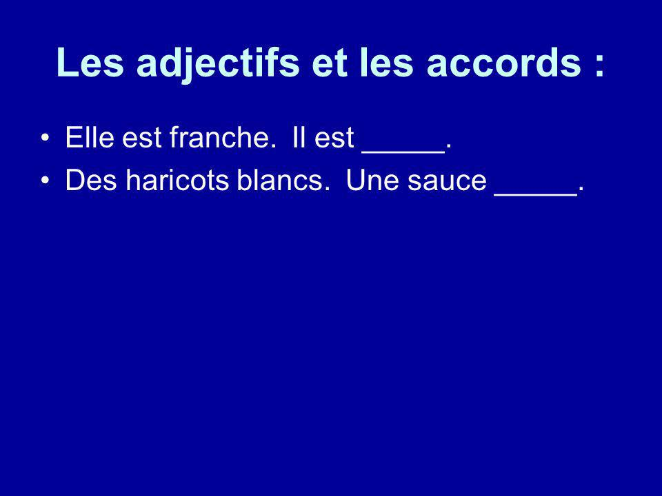 Les adjectifs et les accords :