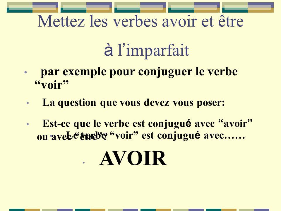 Mettez les verbes avoir et être