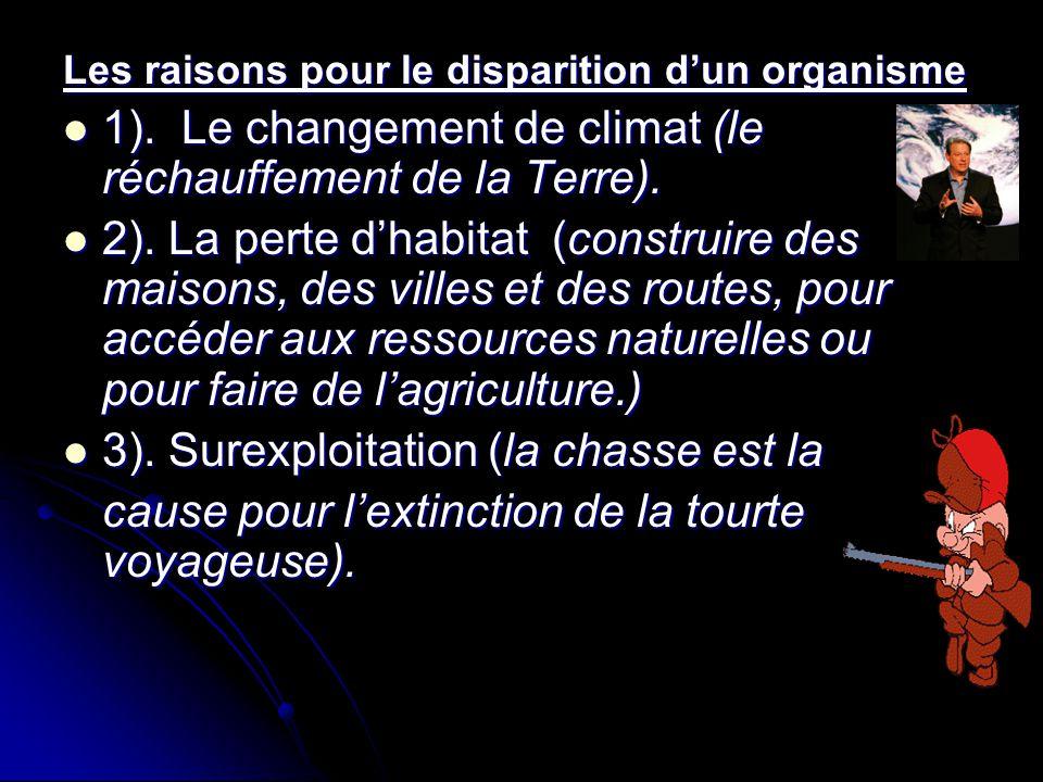 1). Le changement de climat (le réchauffement de la Terre).