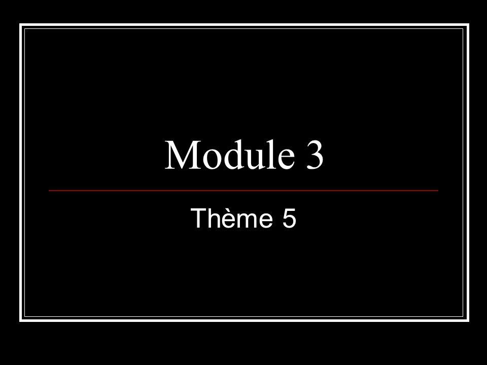 Module 3 Thème 5