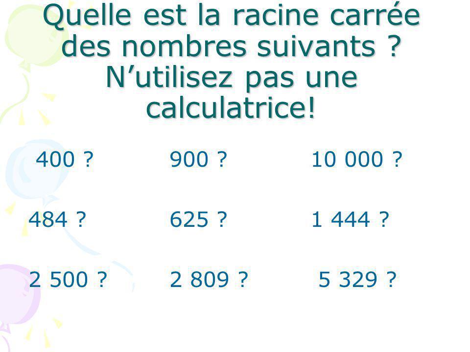 Quelle est la racine carrée des nombres suivants