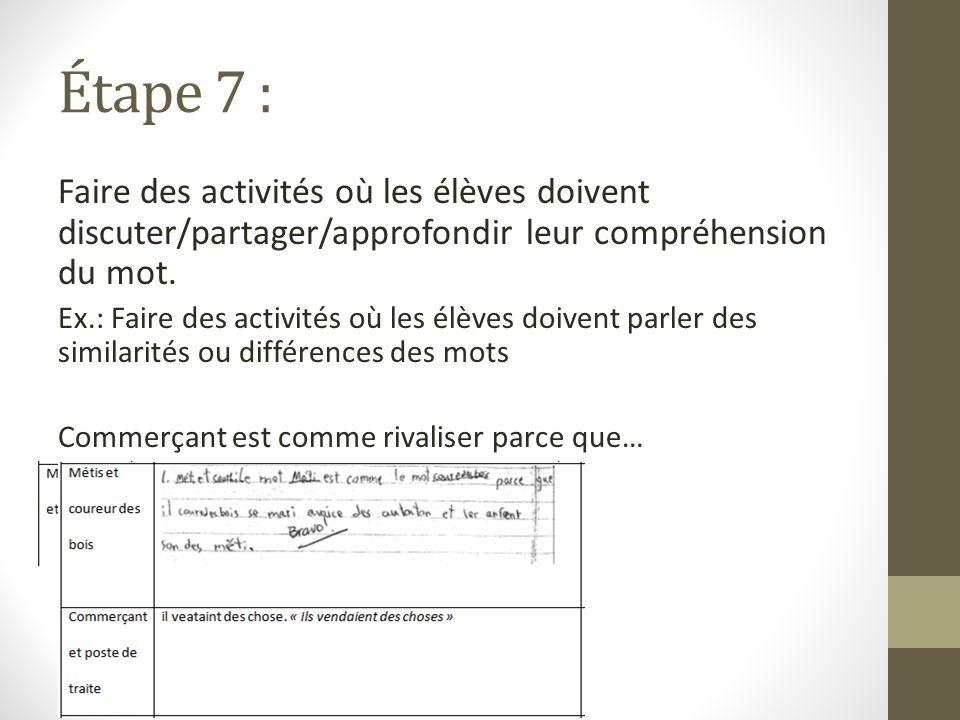 Étape 7 : Faire des activités où les élèves doivent discuter/partager/approfondir leur compréhension du mot.